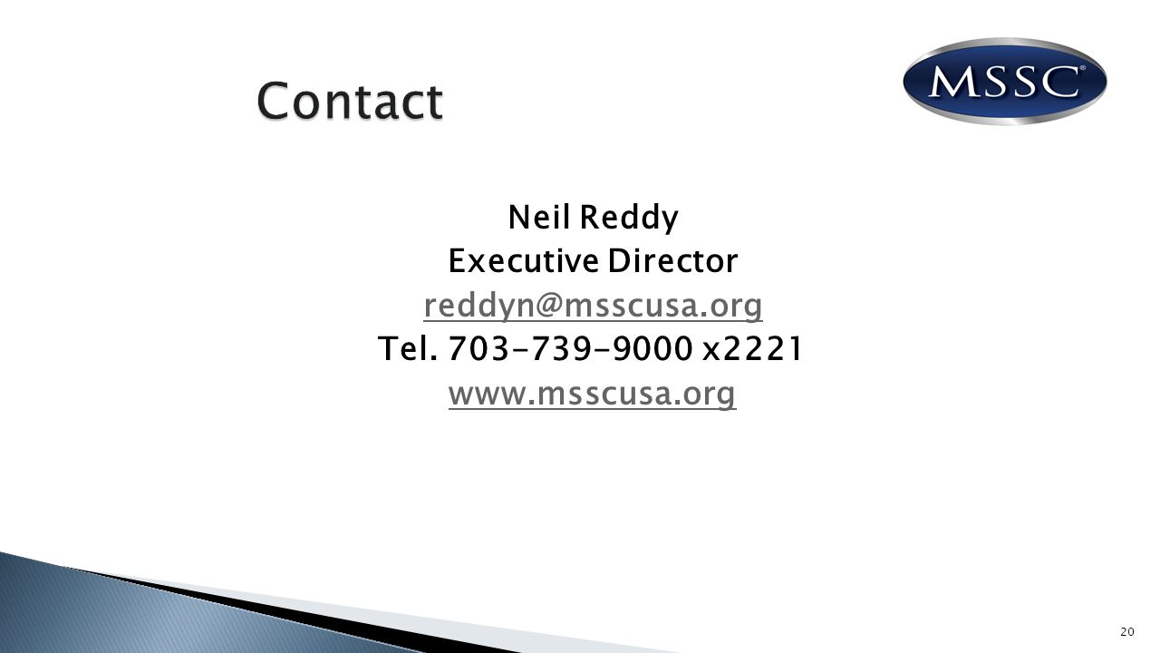 Neil Reddy Executive Director reddyn@msscusa.org Tel. 703-739-9000 x2221 www.msscusa.org 20