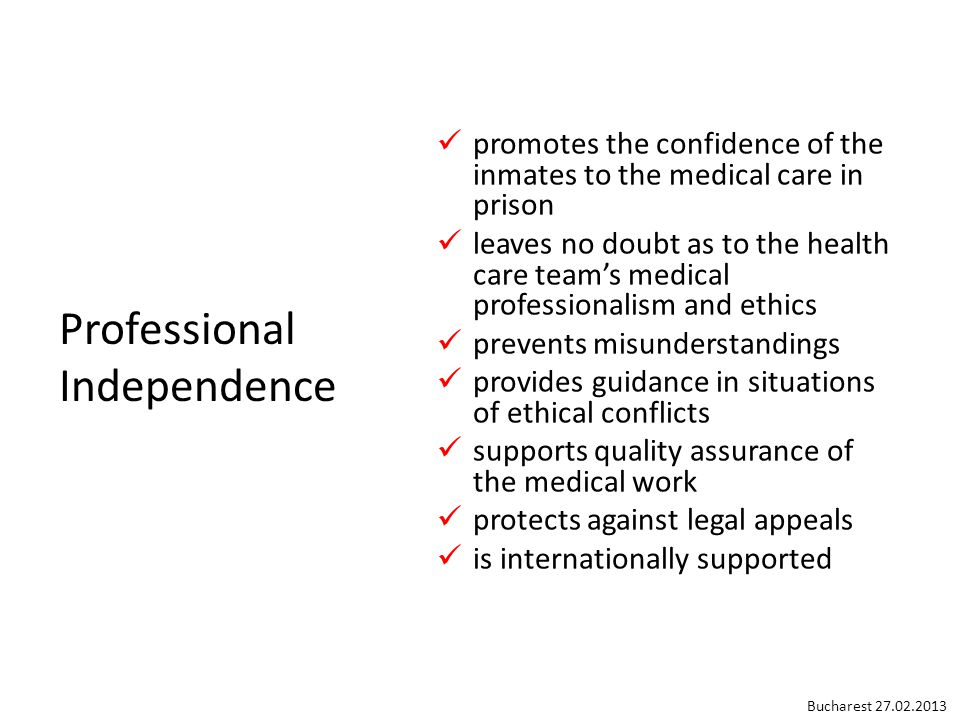 Professional Independence promotes the confidence of the inmates to the medical care in prison leaves no doubt as to the health care team's medical pr