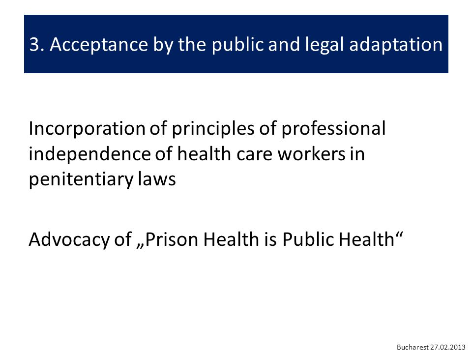 3. Acceptance by the public and legal adaptation Incorporation of principles of professional independence of health care workers in penitentiary laws