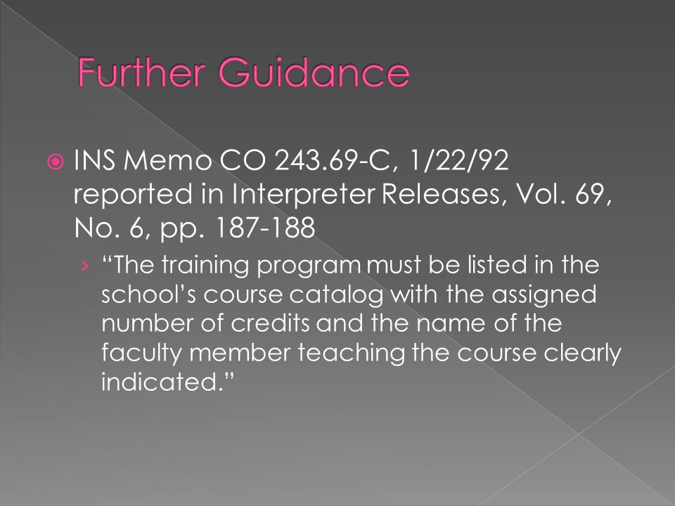  INS Memo CO 243.69-C, 1/22/92 reported in Interpreter Releases, Vol.