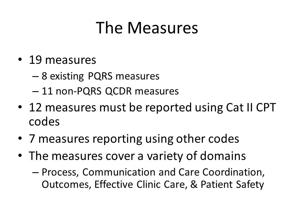 Collect the clinical data QCDR requires reporting on 9 measures across 3 NQS domains including 2 outcomes.