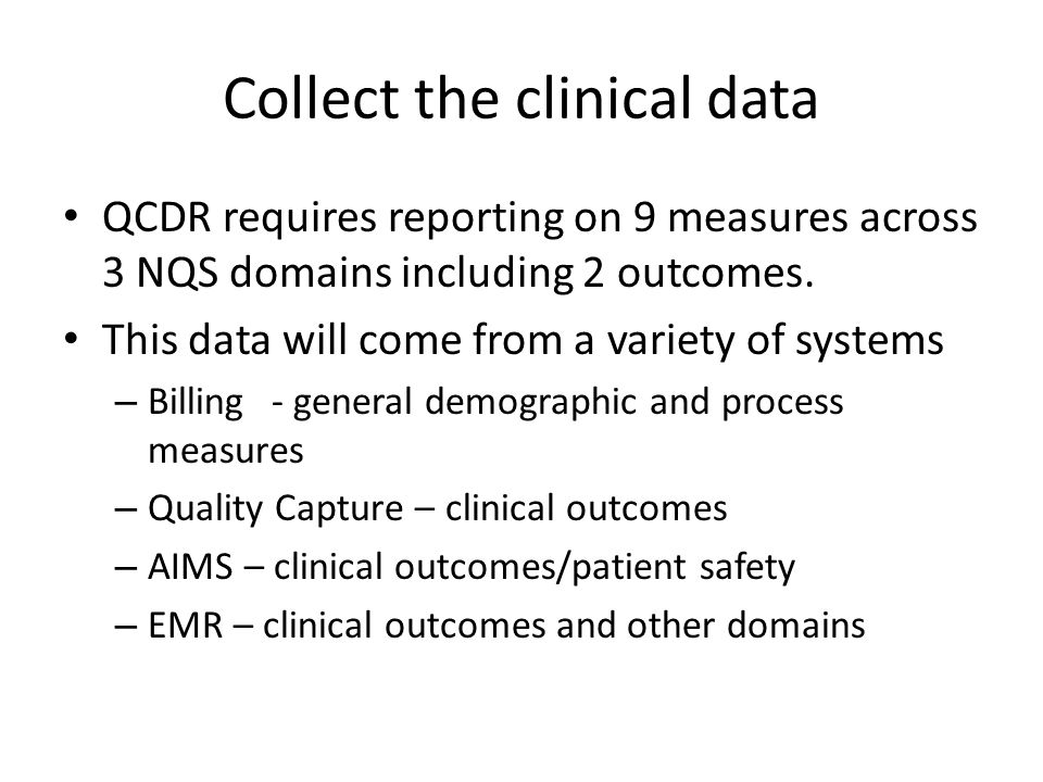 Collecting data for Process Measures Claims reporting works well for collecting process measures.