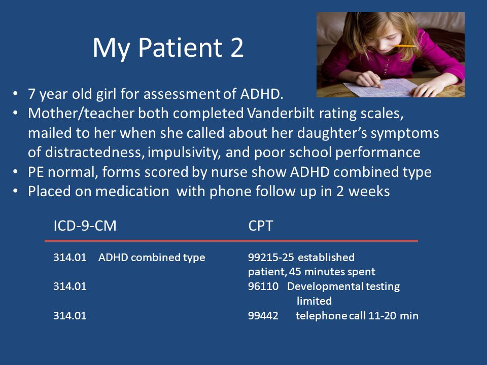 My Patient 2 7 year old girl for assessment of ADHD.