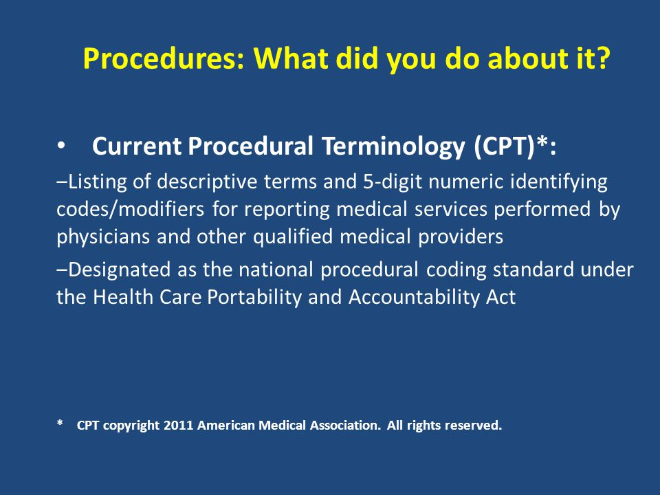 Procedures: What did you do about it.