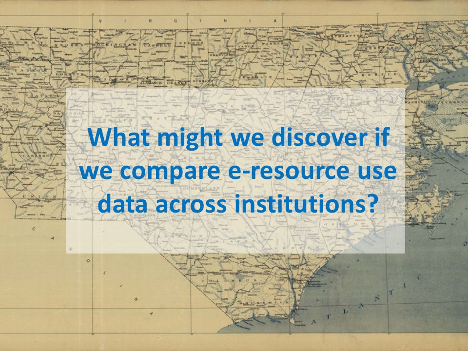 What might we discover if we compare e-resource use data across institutions?