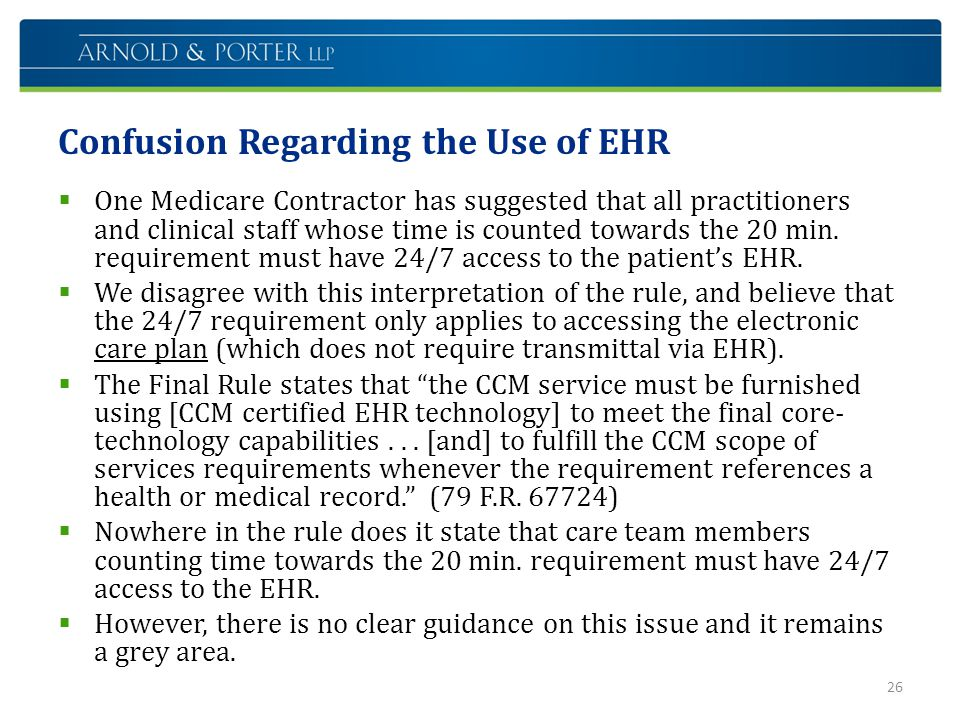 Confusion Regarding the Use of EHR  One Medicare Contractor has suggested that all practitioners and clinical staff whose time is counted towards the