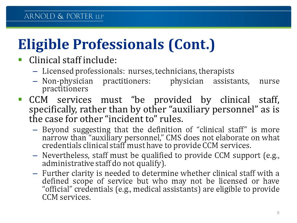 Eligible Professionals (Cont.)  Clinical staff include: – Licensed professionals: nurses, technicians, therapists – Non-physician practitioners: phys
