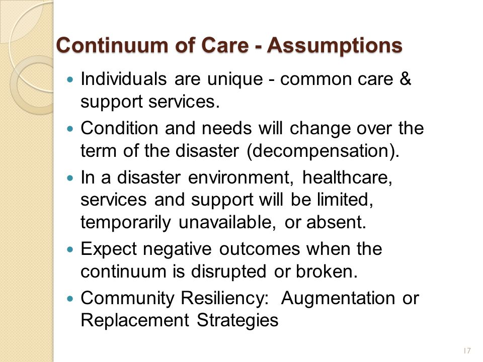 Continuum of Care - Assumptions Individuals are unique - common care & support services.