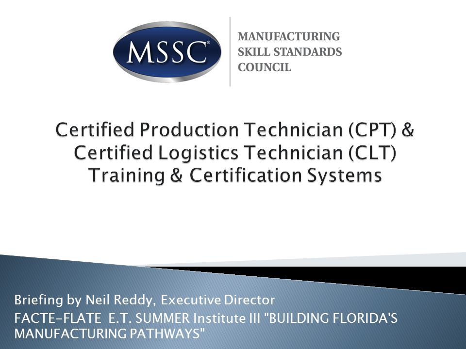  Pipeline of skilled workers by embedding MSSC certification training into schools  Decreased recruitment costs by preferring job candidates with industry-recognized credentials  Elimination of company remedial training costs  Attract, motivate and retain qualified employees  Agile workers capable of keeping pace with technological change  Increased training ROI by targeting skills gaps benchmarked against standards 12