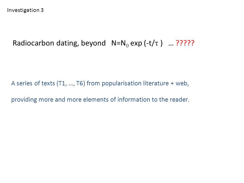 Radiocarbon dating, beyond N=N 0 exp (-t/  ) … .