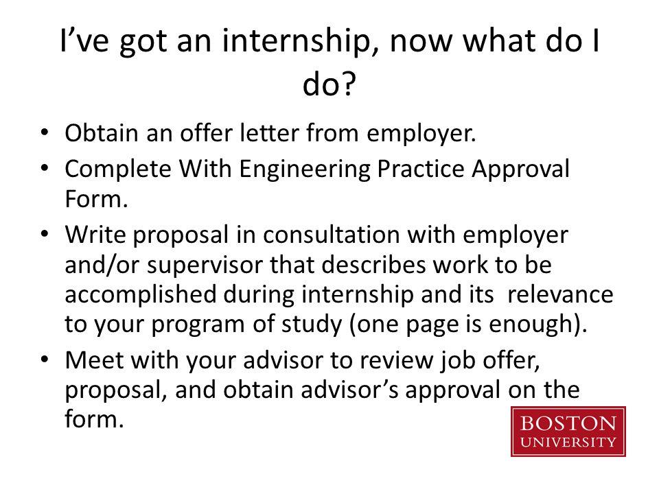 I've got an internship, now what do I do. Obtain an offer letter from employer.