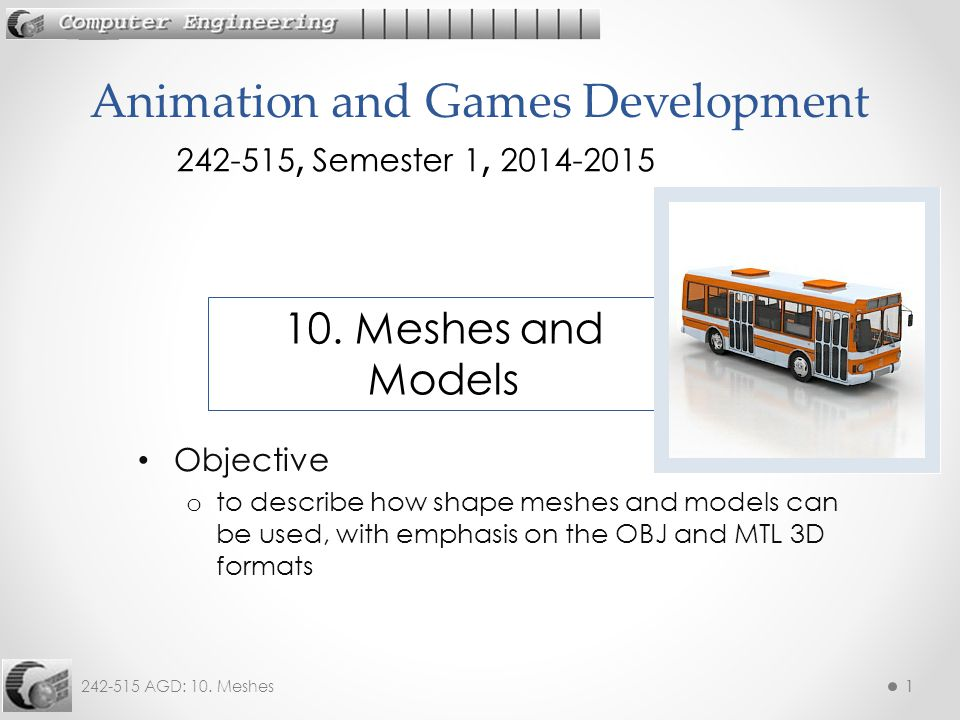 242-515 AGD: 10. Meshes12 Execution