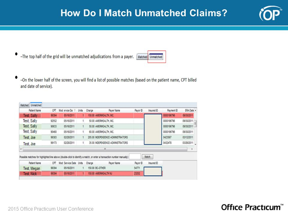 2015 Office Practicum User Conference How Do I Match Unmatched Claims.