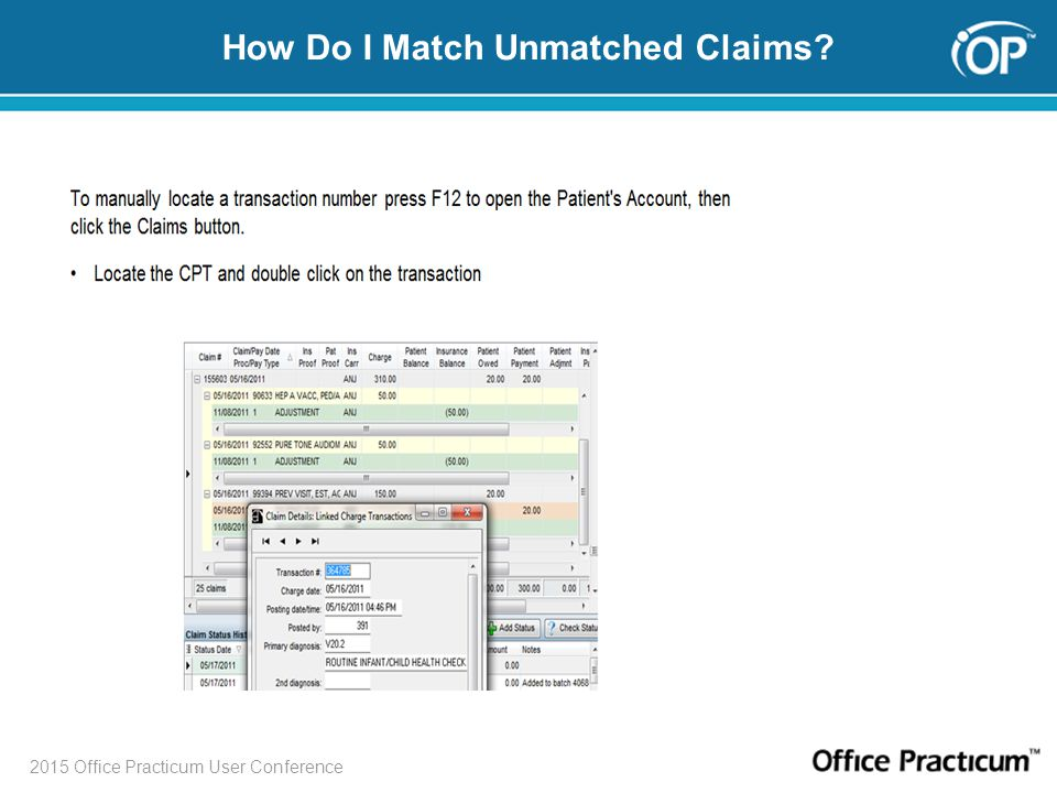 2015 Office Practicum User Conference How Do I Match Unmatched Claims?