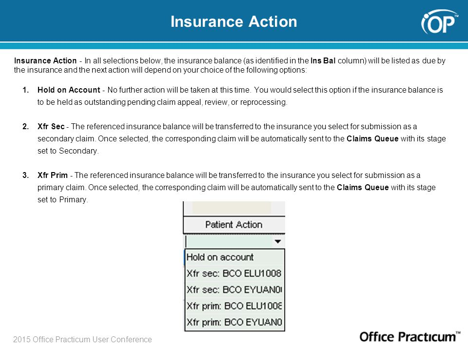 2015 Office Practicum User Conference Insurance Action - In all selections below, the insurance balance (as identified in the Ins Bal column) will be
