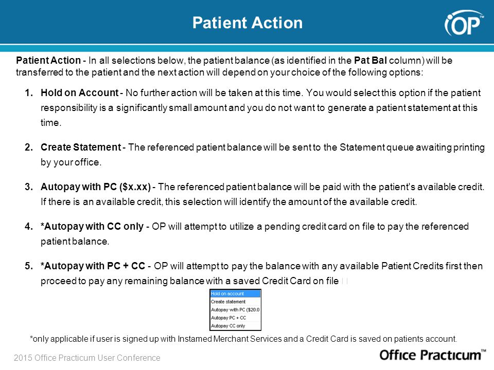 2015 Office Practicum User Conference Patient Action - In all selections below, the patient balance (as identified in the Pat Bal column) will be tran