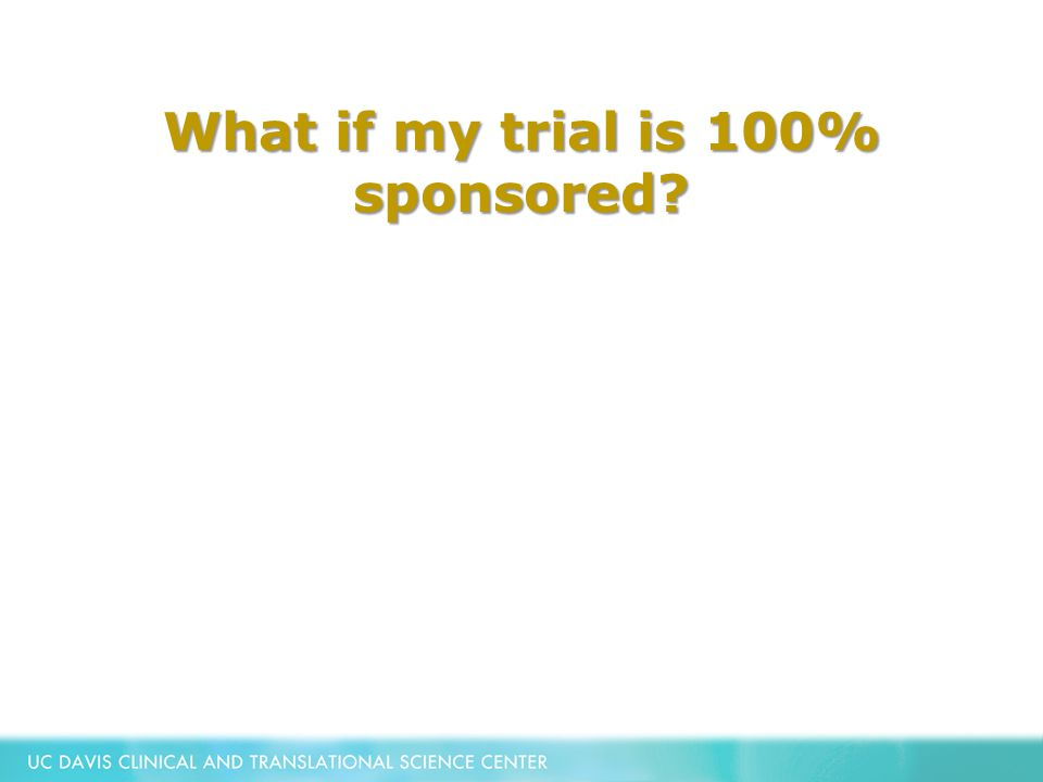 What if my trial is 100% sponsored