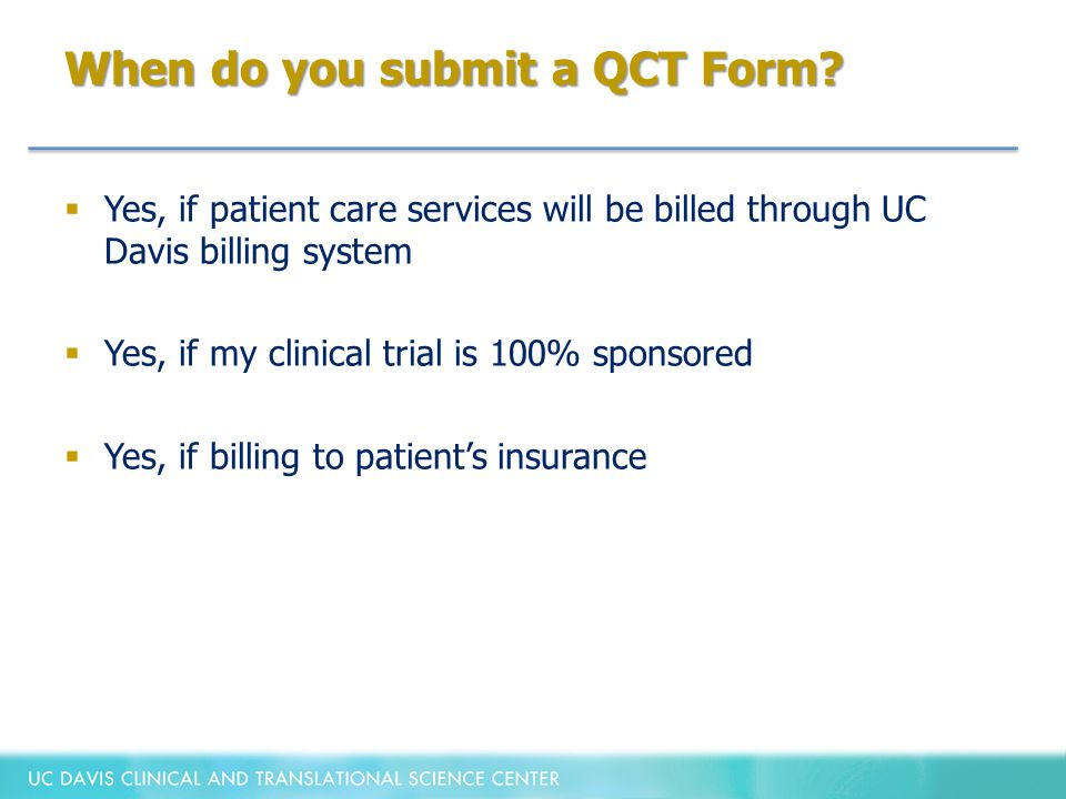 When do you submit a QCT Form.