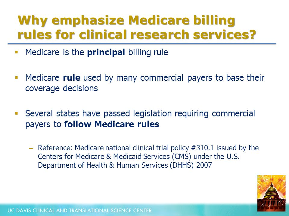 Why emphasize Medicare billing rules for clinical research services.