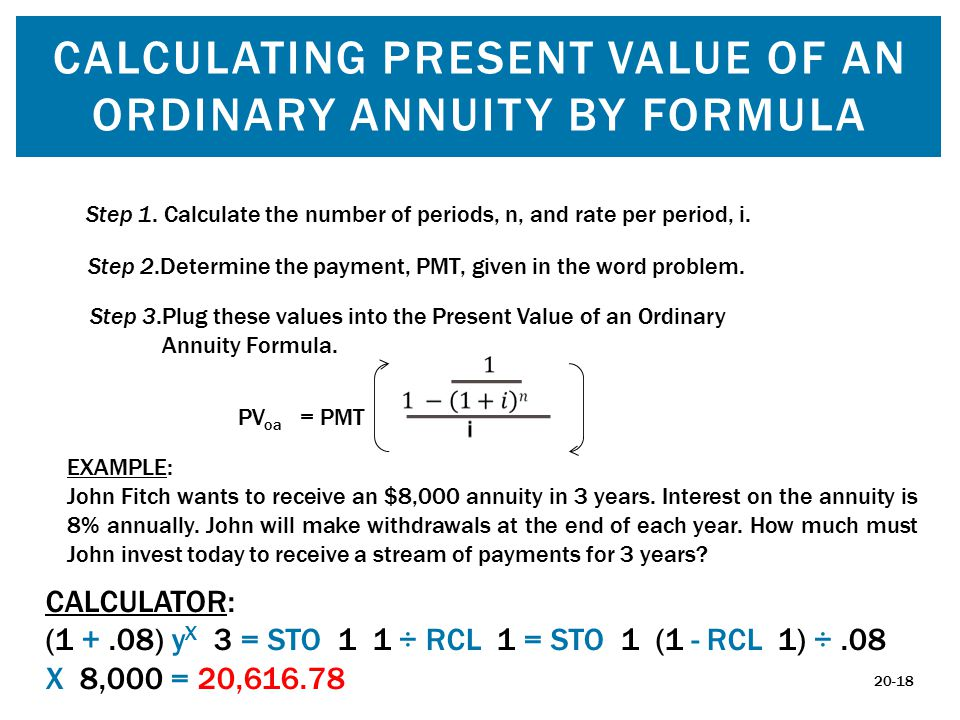 CALCULATING PRESENT VALUE OF AN ORDINARY ANNUITY BY FORMULA Step 1.