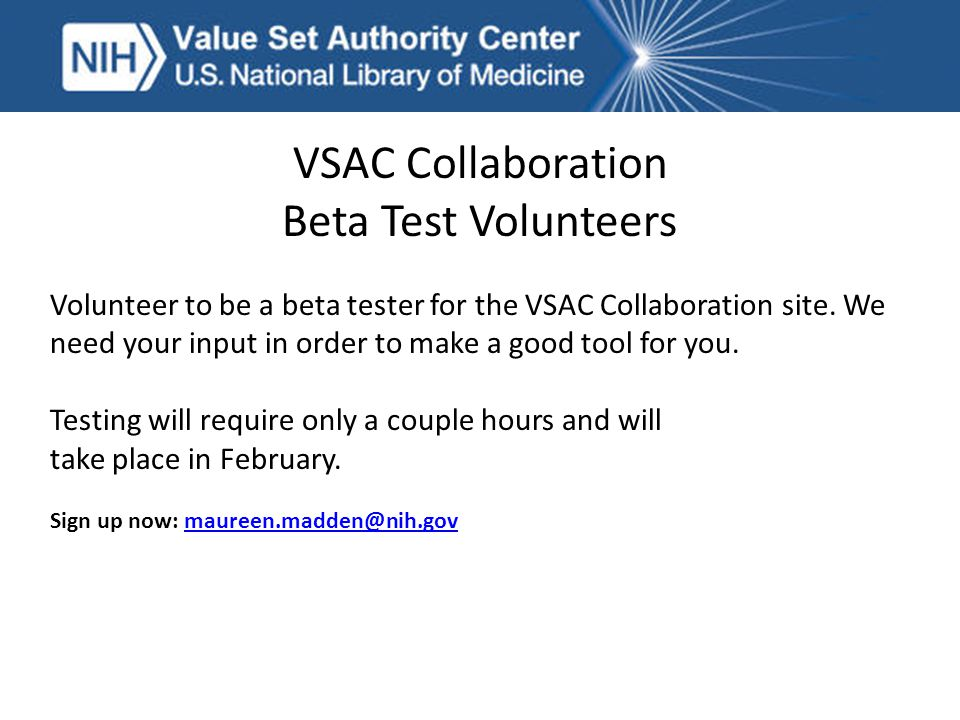VSAC Collaboration Beta Test Volunteers Volunteer to be a beta tester for the VSAC Collaboration site.