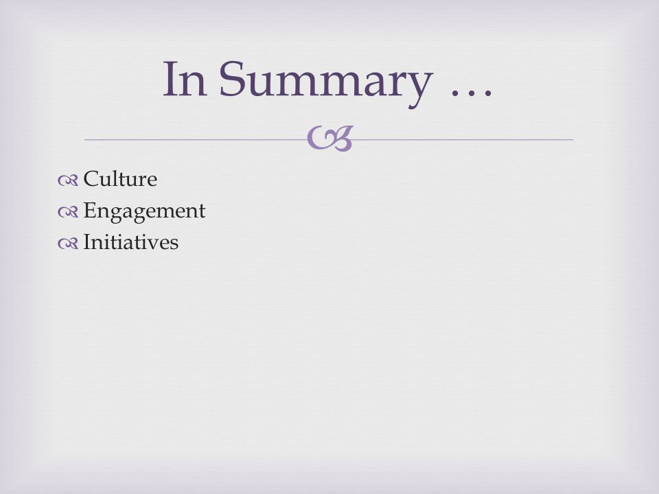   Culture  Engagement  Initiatives In Summary …