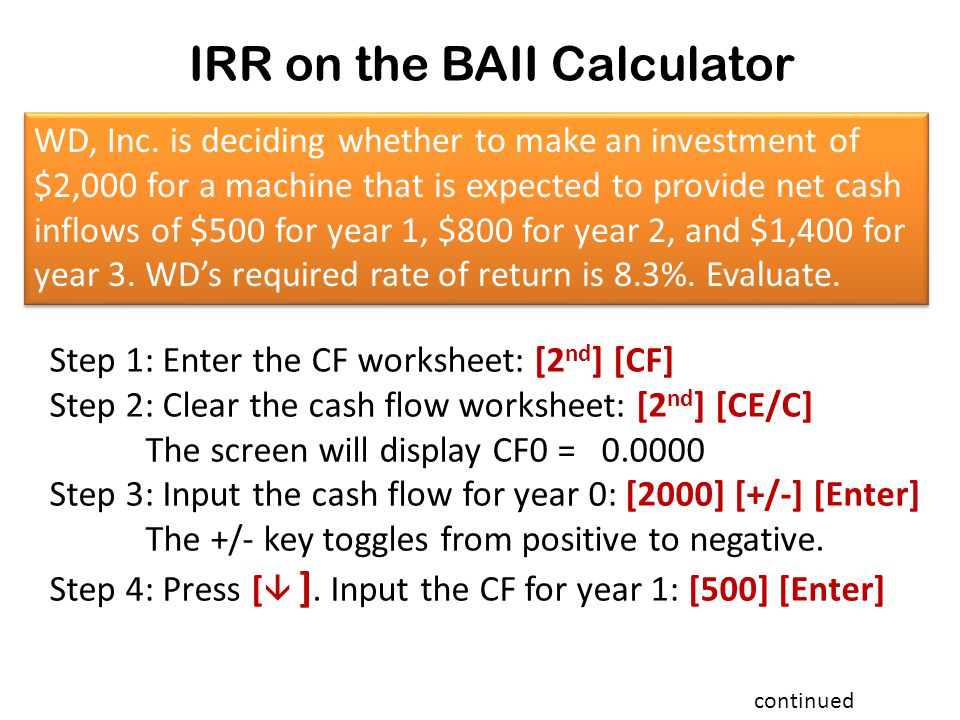 IRR on the BAII Calculator WD, Inc.