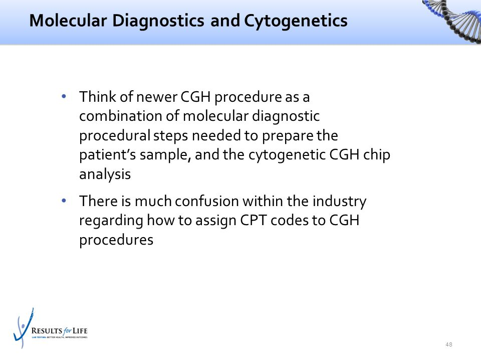 Molecular Diagnostics and Cytogenetics Think of newer CGH procedure as a combination of molecular diagnostic procedural steps needed to prepare the pa