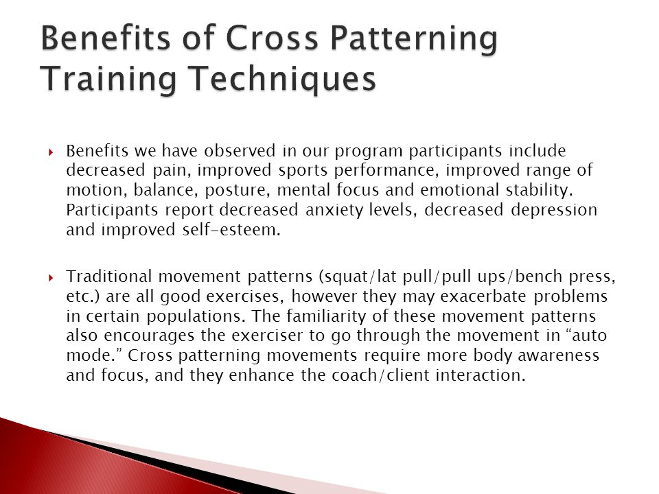  Benefits we have observed in our program participants include decreased pain, improved sports performance, improved range of motion, balance, posture, mental focus and emotional stability.