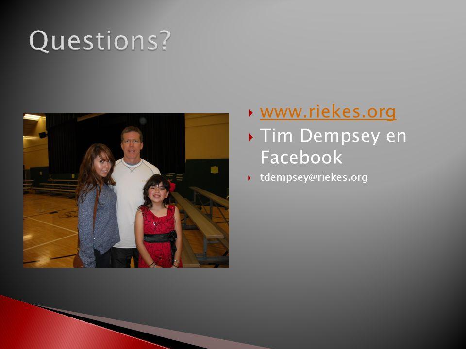 www.riekes.org www.riekes.org  Tim Dempsey en Facebook  tdempsey@riekes.org