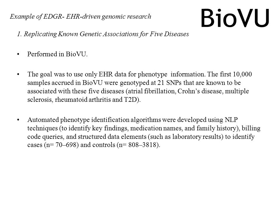 1. Replicating Known Genetic Associations for Five Diseases Performed in BioVU. The goal was to use only EHR data for phenotype information. The first