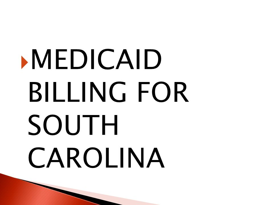  MEDICAID BILLING FOR SOUTH CAROLINA