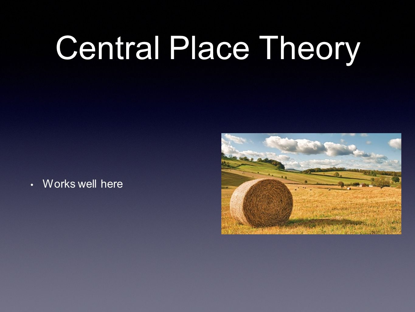 Central Place Theory Works well here