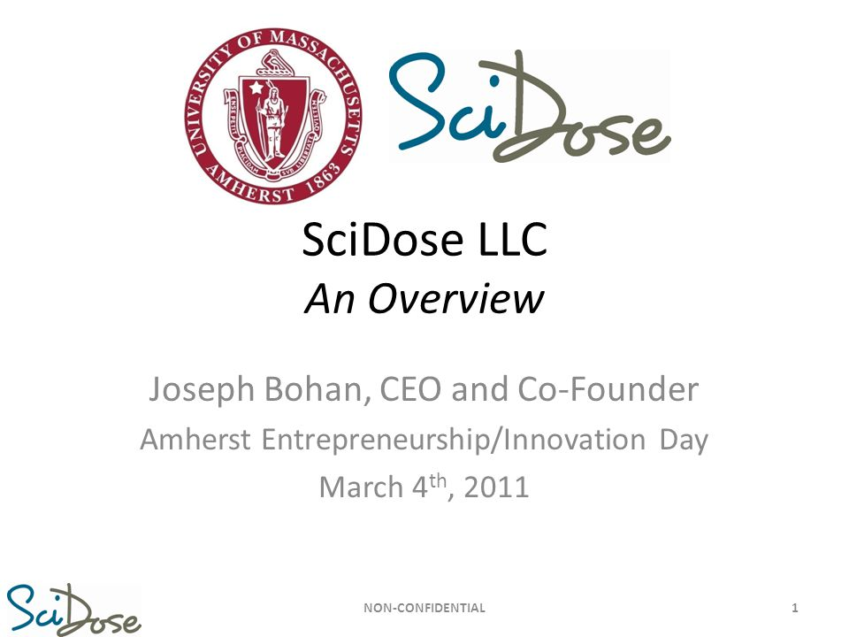 2.The UMass-SciDose Sponsored Research Who: SciDose, Dr.