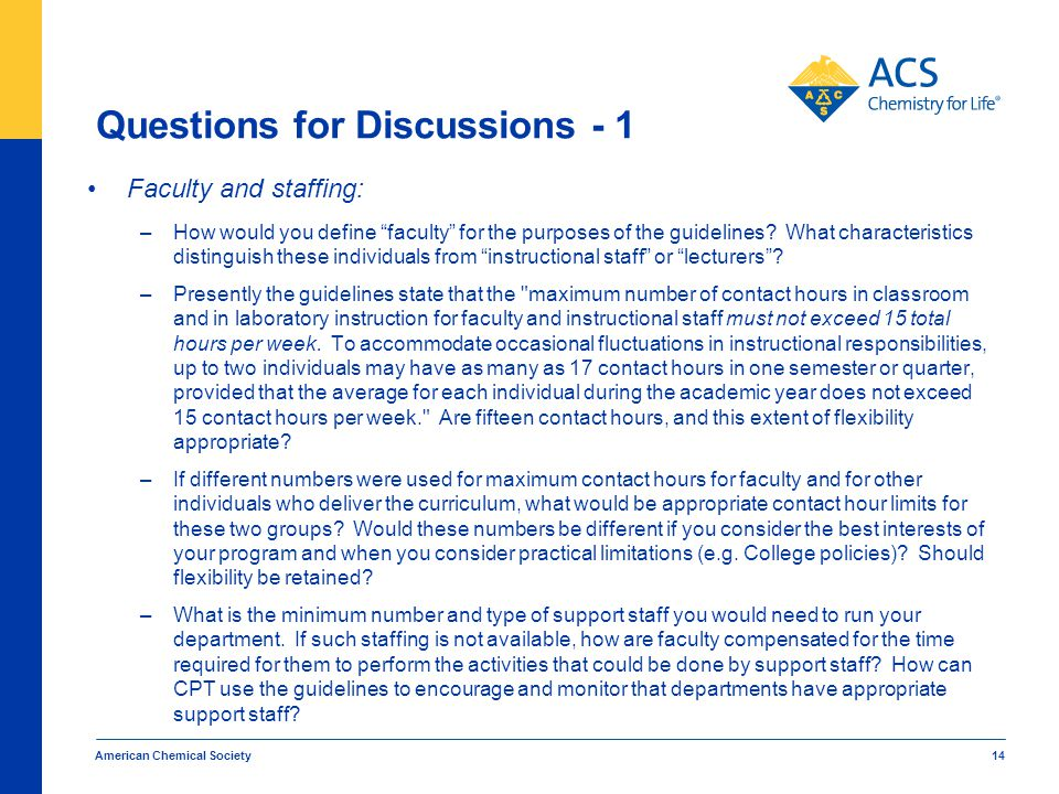 Questions for Discussions - 1 Faculty and staffing: –How would you define faculty for the purposes of the guidelines.
