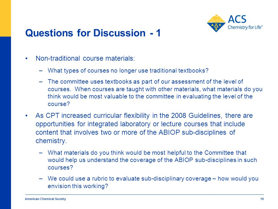 Questions for Discussion - 1 Non-traditional course materials: –What types of courses no longer use traditional textbooks.