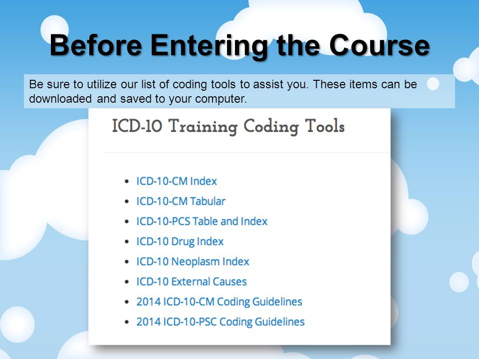 Before Entering the Course Be sure to utilize our list of coding tools to assist you.
