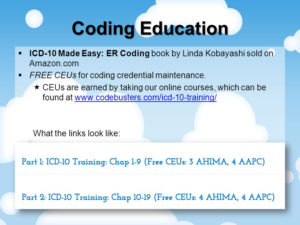 Coding Education  ICD-10 Made Easy: ER Coding book by Linda Kobayashi sold on Amazon.com  FREE CEUs for coding credential maintenance.