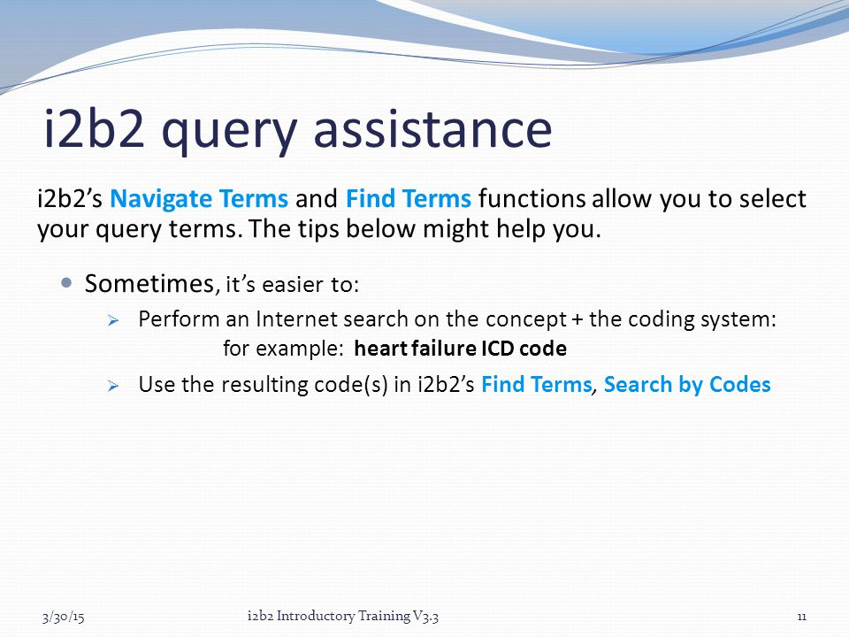 i2b2 query assistance i2b2's Navigate Terms and Find Terms functions allow you to select your query terms.