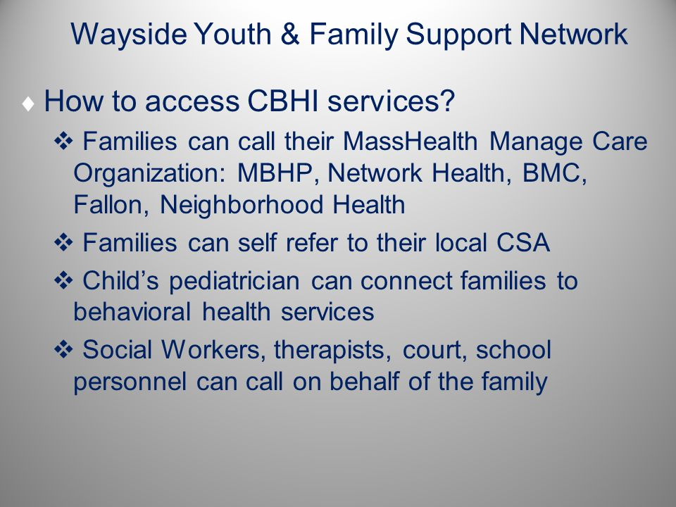 Wayside Youth & Family Support Network  How to access CBHI services.