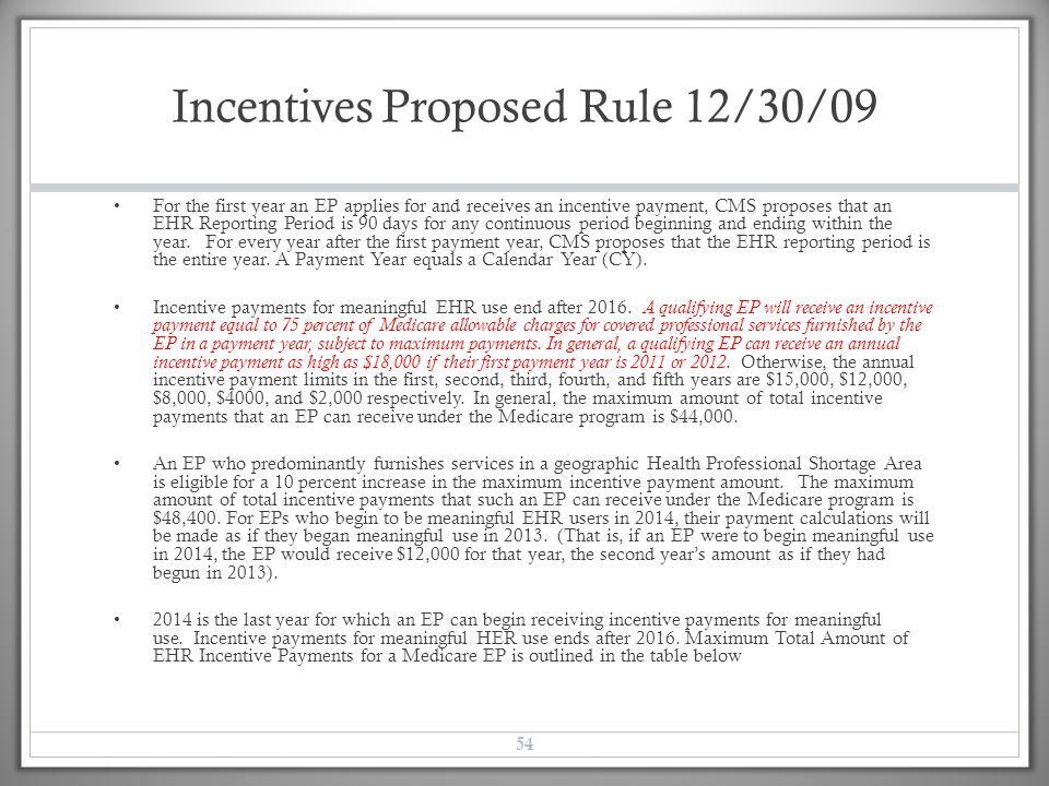 Incentives Proposed Rule 12/30/09 For the first year an EP applies for and receives an incentive payment, CMS proposes that an EHR Reporting Period is