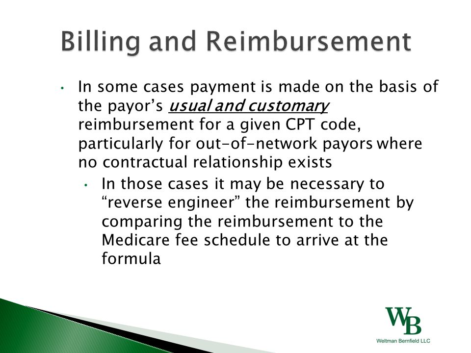 In some cases payment is made on the basis of the payor's usual and customary reimbursement for a given CPT code, particularly for out-of-network payo