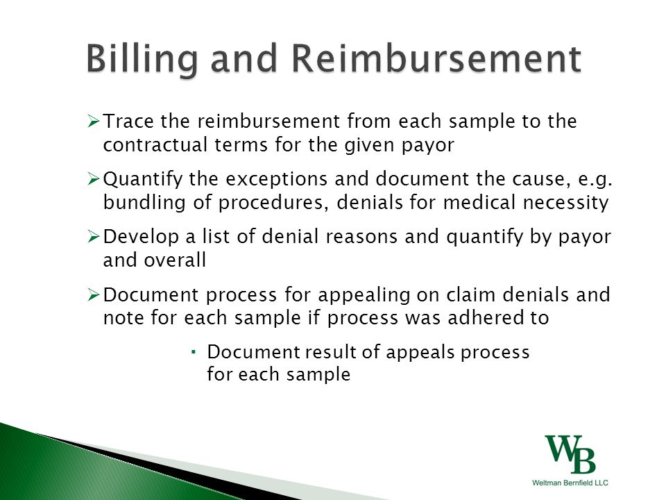  Trace the reimbursement from each sample to the contractual terms for the given payor  Quantify the exceptions and document the cause, e.g. bundlin