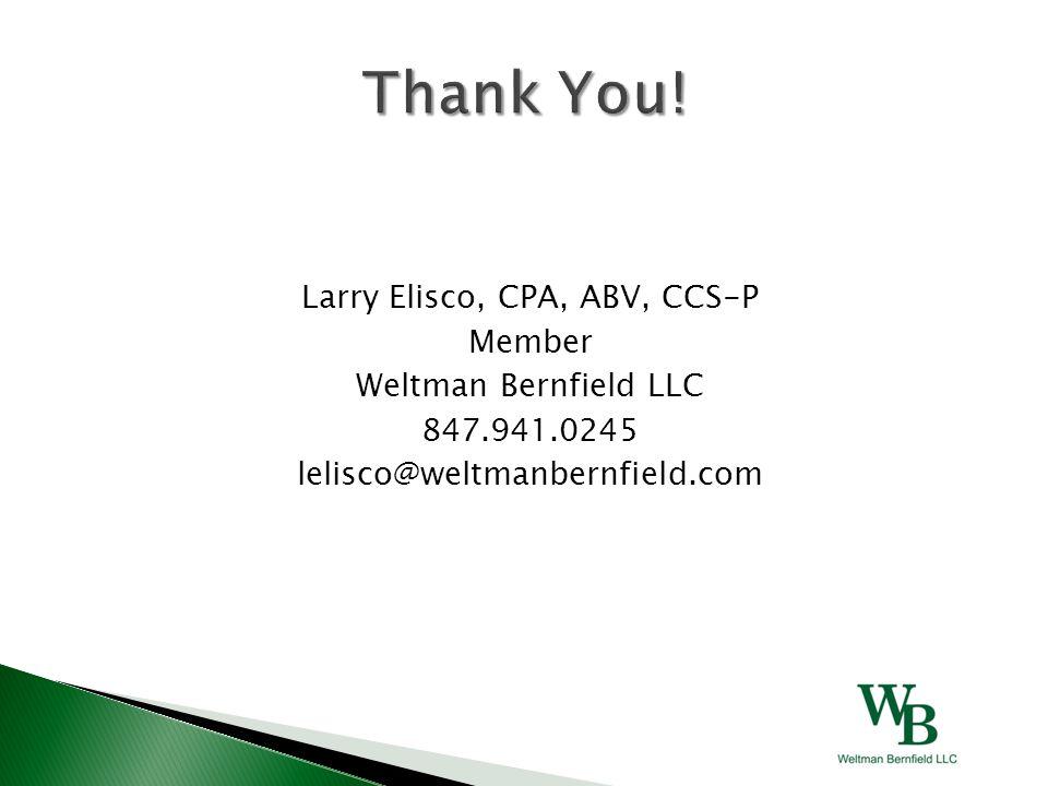 Larry Elisco, CPA, ABV, CCS-P Member Weltman Bernfield LLC 847.941.0245 lelisco@weltmanbernfield.com