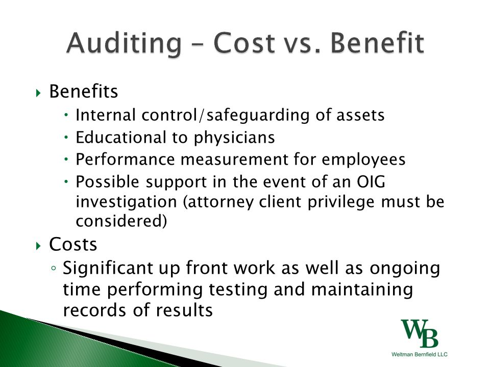  Benefits  Internal control/safeguarding of assets  Educational to physicians  Performance measurement for employees  Possible support in the eve