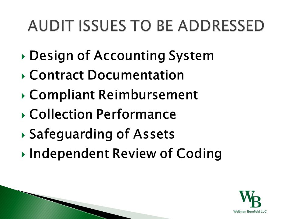  Design of Accounting System  Contract Documentation  Compliant Reimbursement  Collection Performance  Safeguarding of Assets  Independent Revie