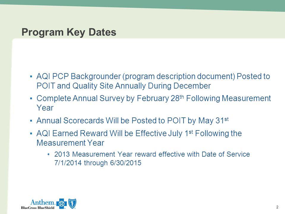 33 Program Overview New Web Site – POIT New Annual Survey – How To Complete Program Key Dates 3