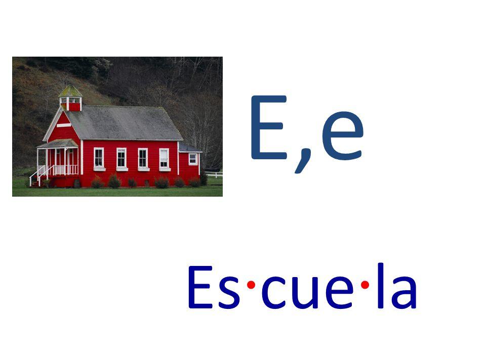 E,e Es · cue · la