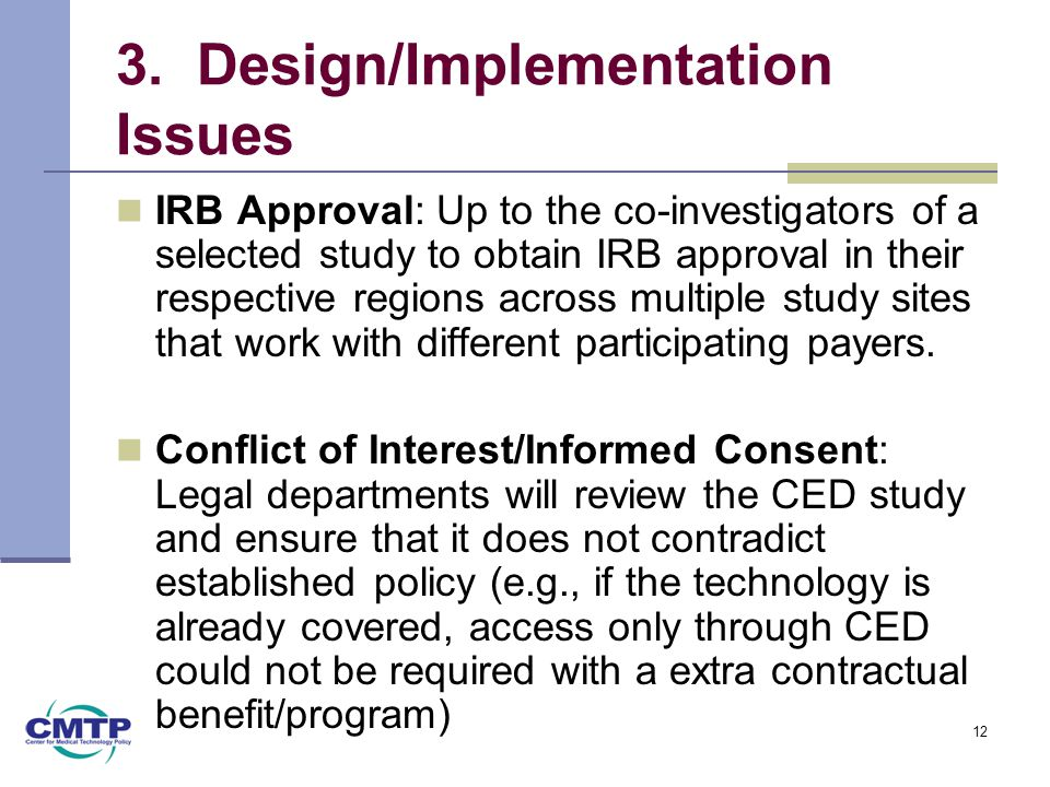 3. Design/Implementation Issues IRB Approval: Up to the co-investigators of a selected study to obtain IRB approval in their respective regions across