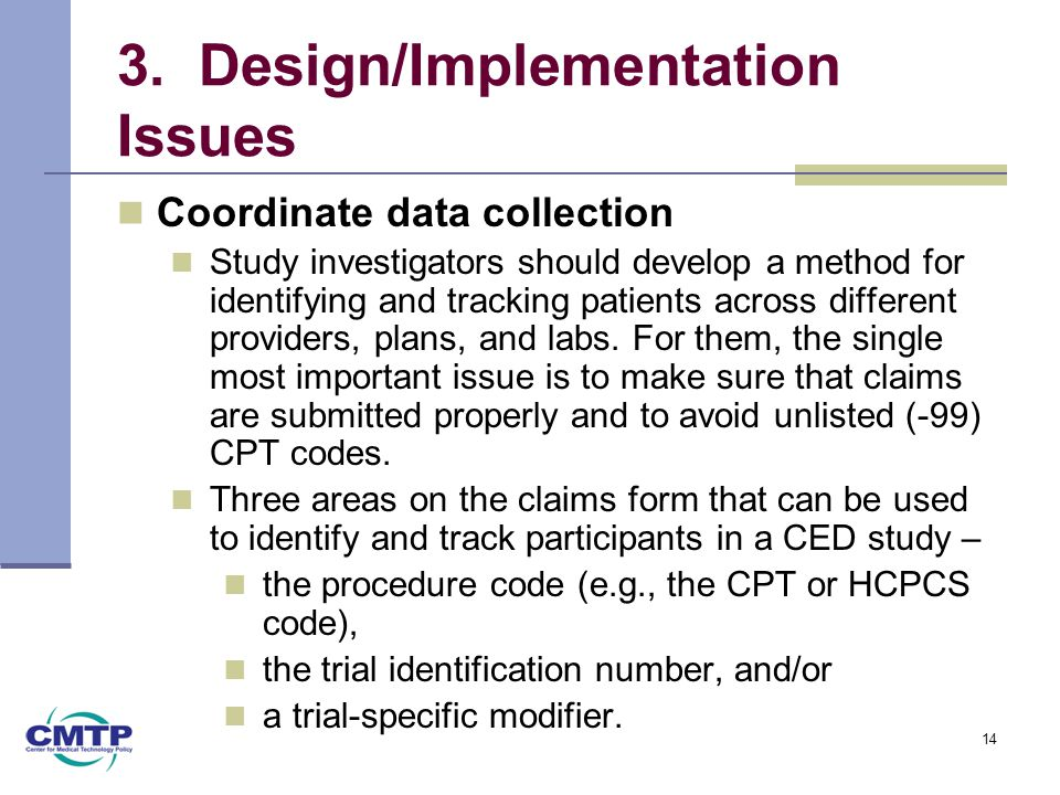 3. Design/Implementation Issues Coordinate data collection Study investigators should develop a method for identifying and tracking patients across di